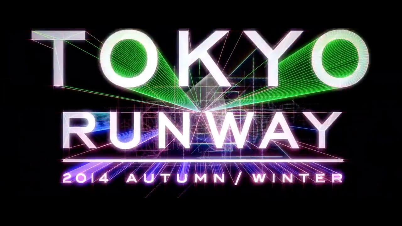 TOKYO RUNWAY 2014aw<br>【OPENING】